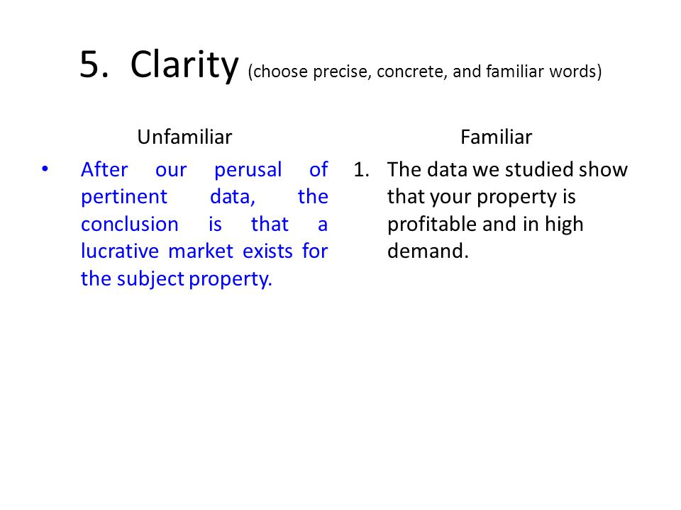 5. Clarity (choose precise, concrete, and familiar words)