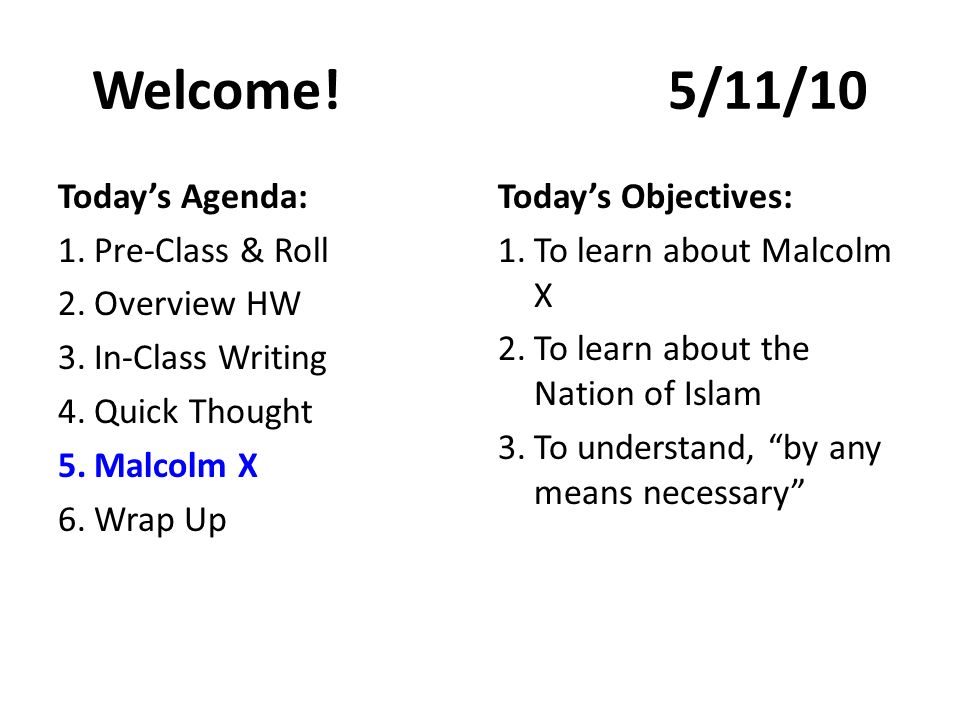 Welcome! 5/11/10 Today's Agenda: Pre-Class & Roll Overview HW