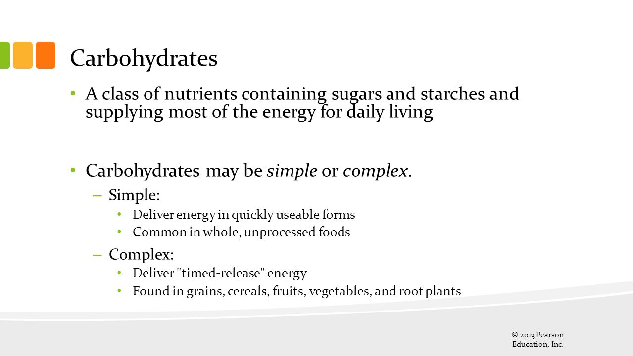 Carbohydrates A class of nutrients containing sugars and starches and supplying most of the energy for daily living.