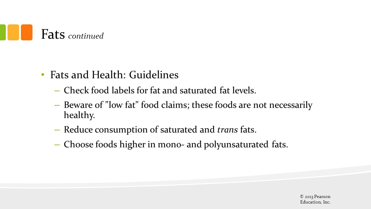 Fats continued Fats and Health: Guidelines