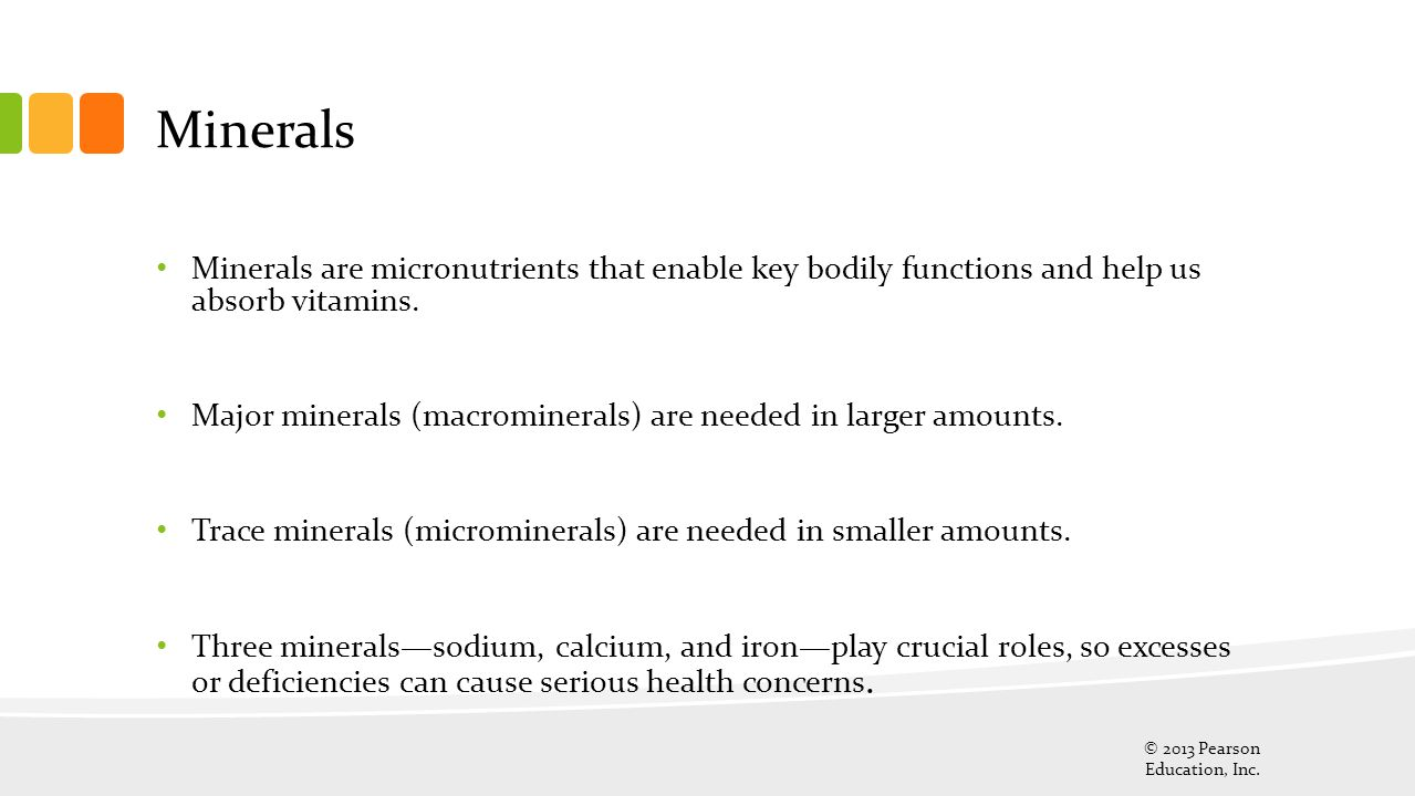 Minerals Minerals are micronutrients that enable key bodily functions and help us absorb vitamins.
