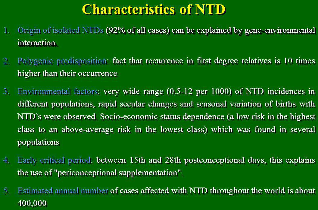 Characteristics of NTD