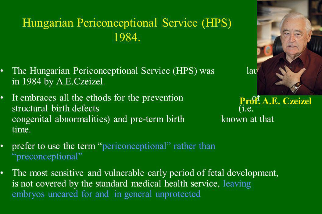 Hungarian Periconceptional Service (HPS) 1984.
