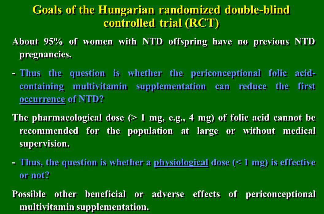 Goals of the Hungarian randomized double-blind controlled trial (RCT)