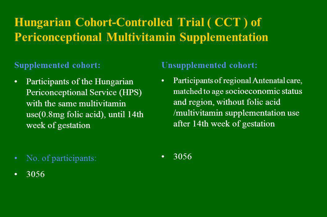 Hungarian Cohort-Controlled Trial ( CCT ) of Periconceptional Multivitamin Supplementation