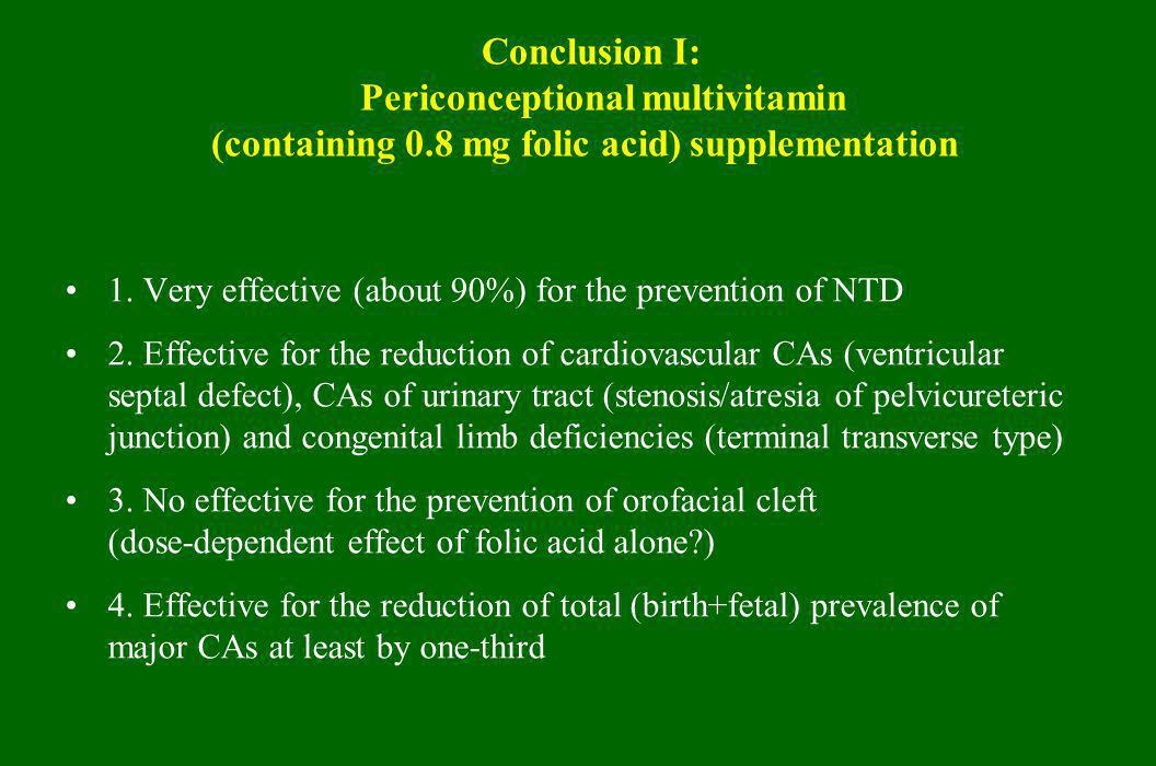Conclusion I:. Periconceptional multivitamin (containing 0