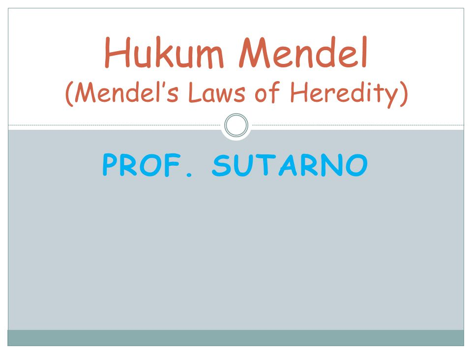 Hukum Mendel (Mendel's Laws of Heredity)