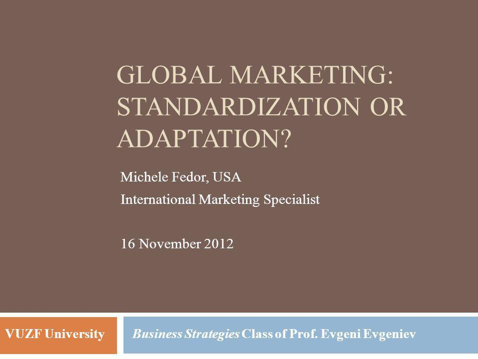 Global Marketing: Standardization or Adaptation