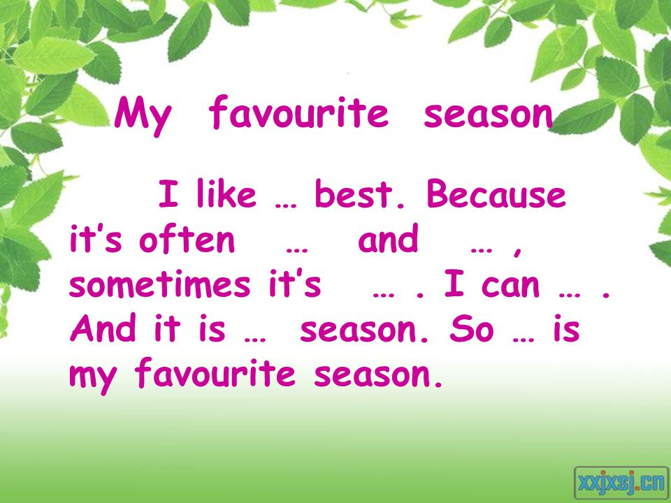 My favourite season Day: Date: Weather: /e/ Wednesday Mar.31st