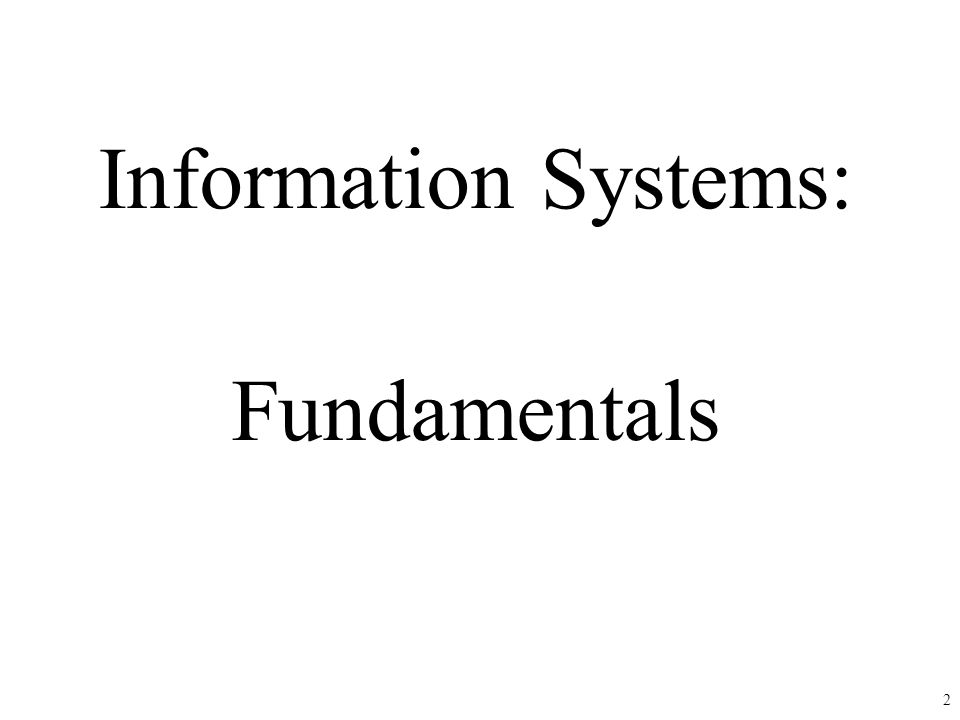 Information Systems: Fundamentals