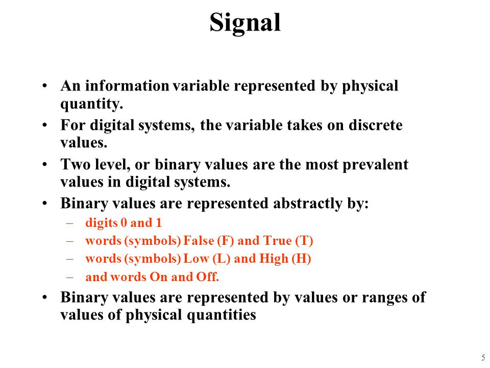 Signal An information variable represented by physical quantity.