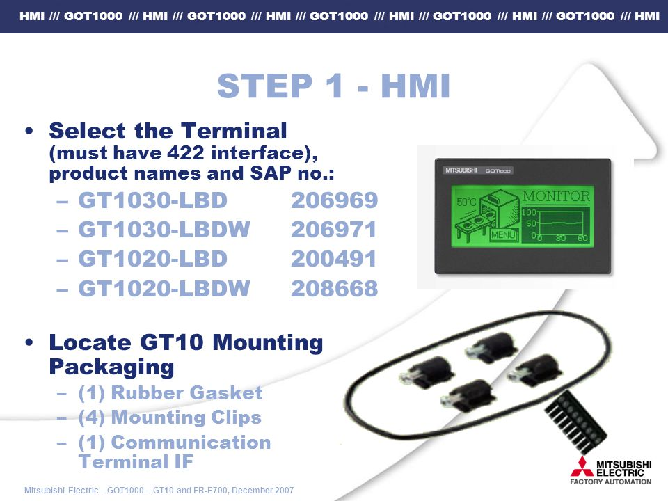 STEP 1 - HMI Select the Terminal (must have 422 interface), product names and SAP no.: GT1030-LBD 206969.