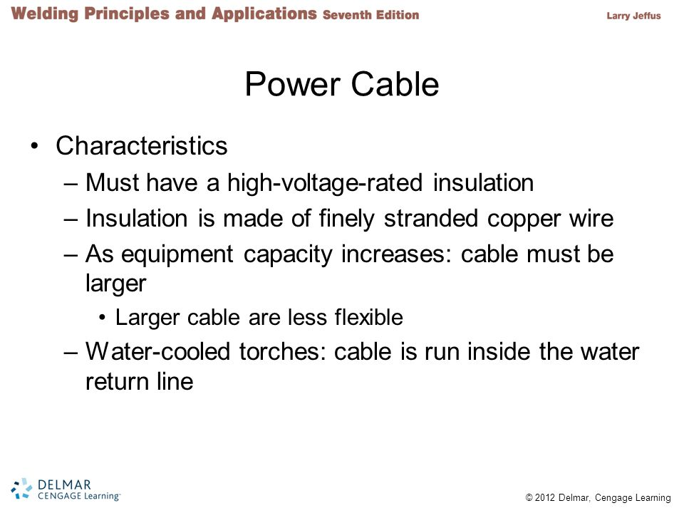 Power Cable Characteristics Must have a high-voltage-rated insulation