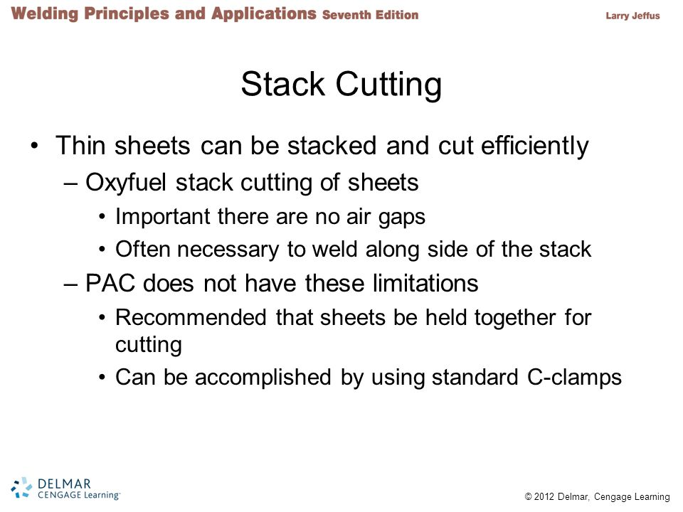 Stack Cutting Thin sheets can be stacked and cut efficiently