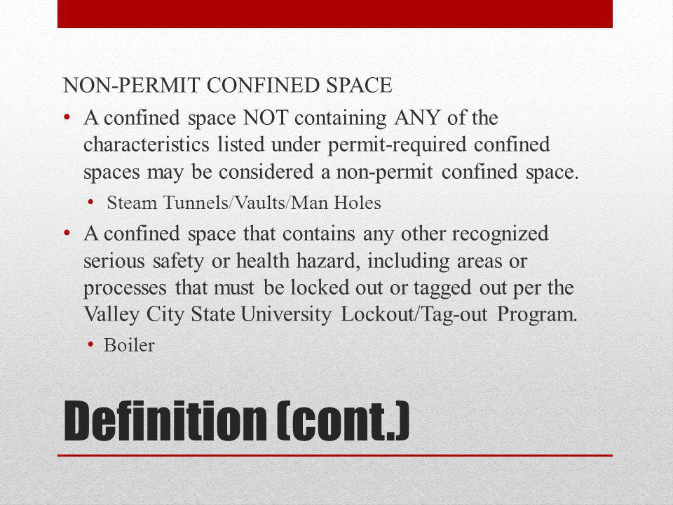 Definition (cont.) NON-PERMIT CONFINED SPACE