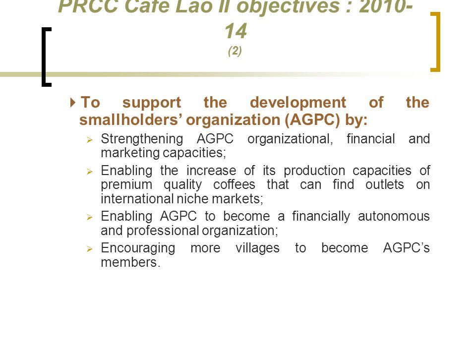 PRCC Café Lao II objectives : 2010-14 (2)