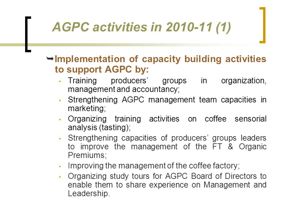 AGPC activities in 2010-11 (1) Implementation of capacity building activities to support AGPC by: