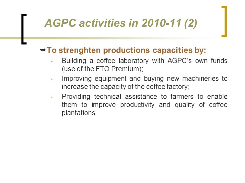 AGPC activities in 2010-11 (2) To strenghten productions capacities by: