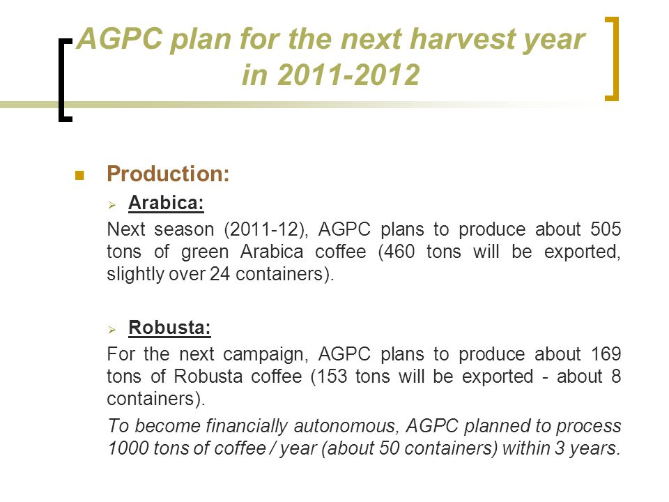 AGPC plan for the next harvest year in 2011-2012