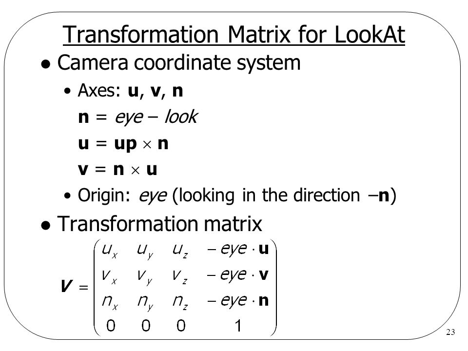 Transformation Matrix for LookAt