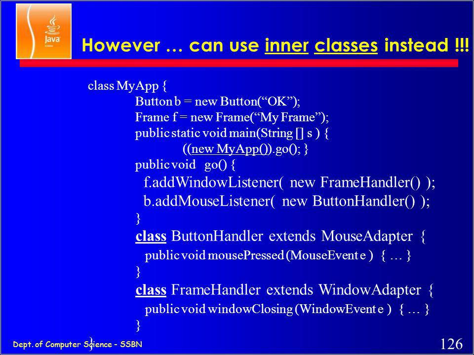 However … can use inner classes instead !!!