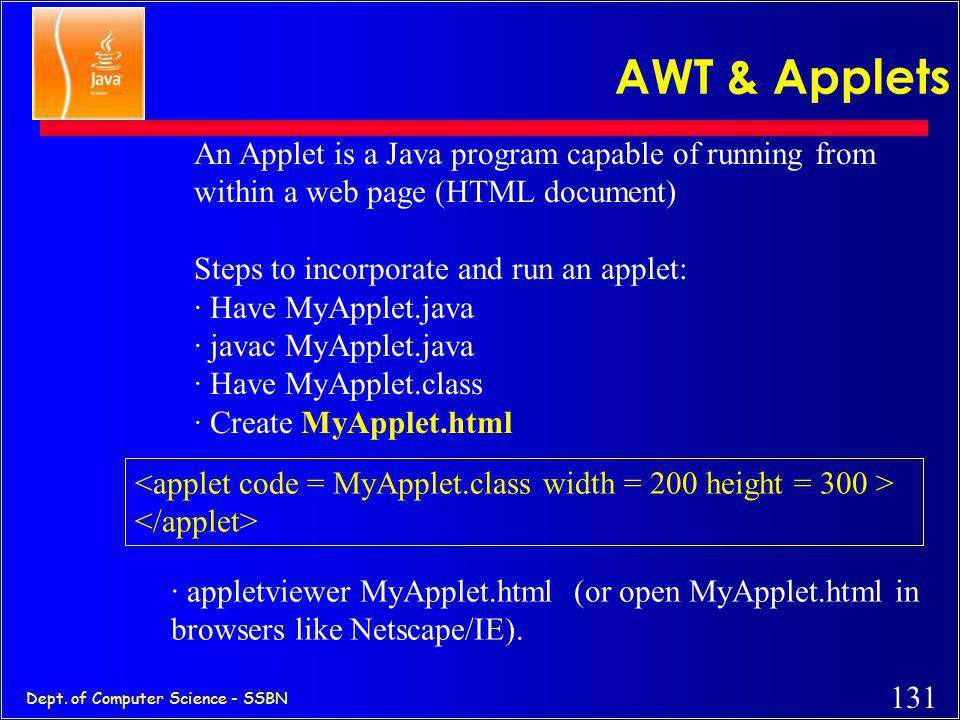 AWT & Applets An Applet is a Java program capable of running from within a web page (HTML document)