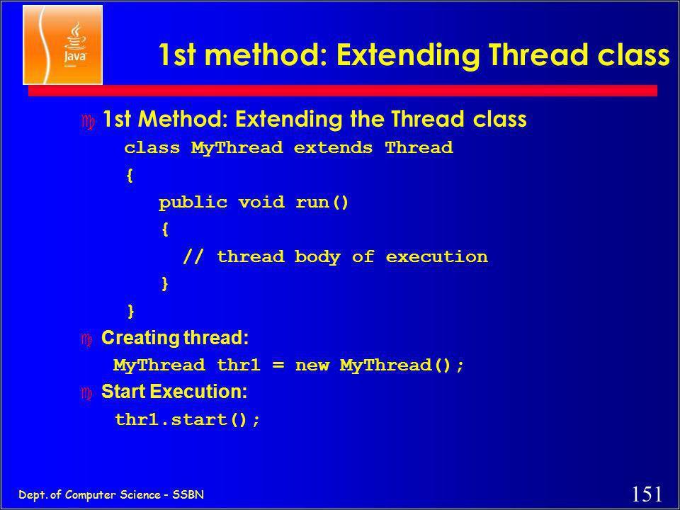 1st method: Extending Thread class