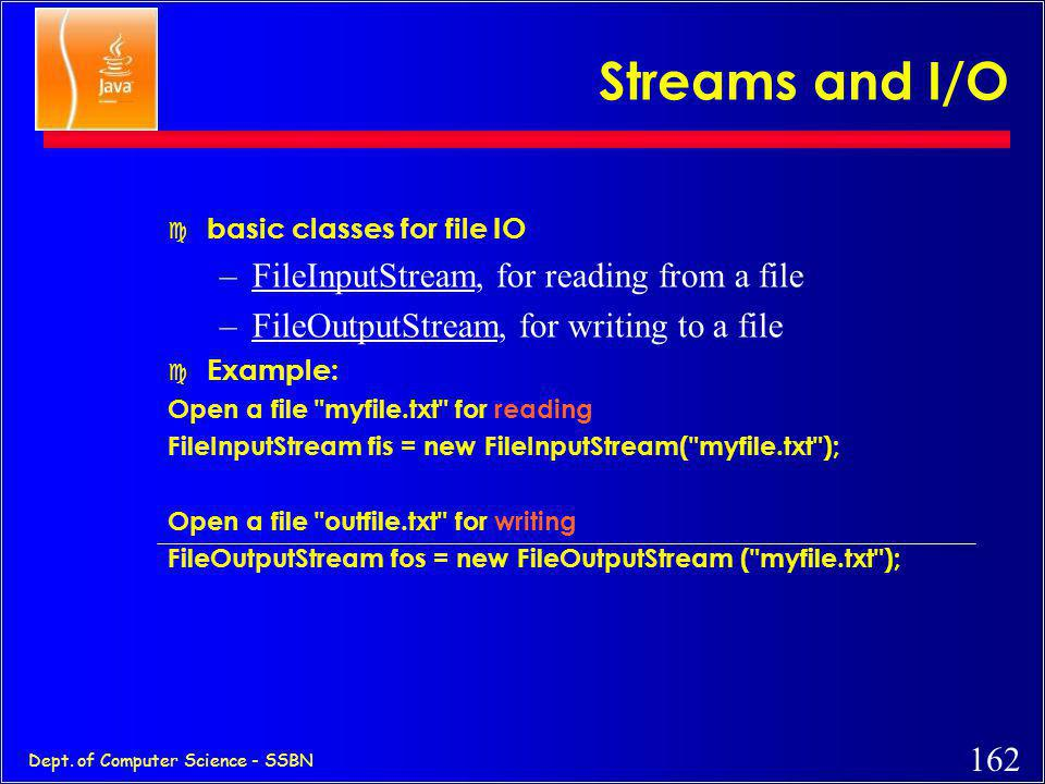 Streams and I/O FileInputStream, for reading from a file
