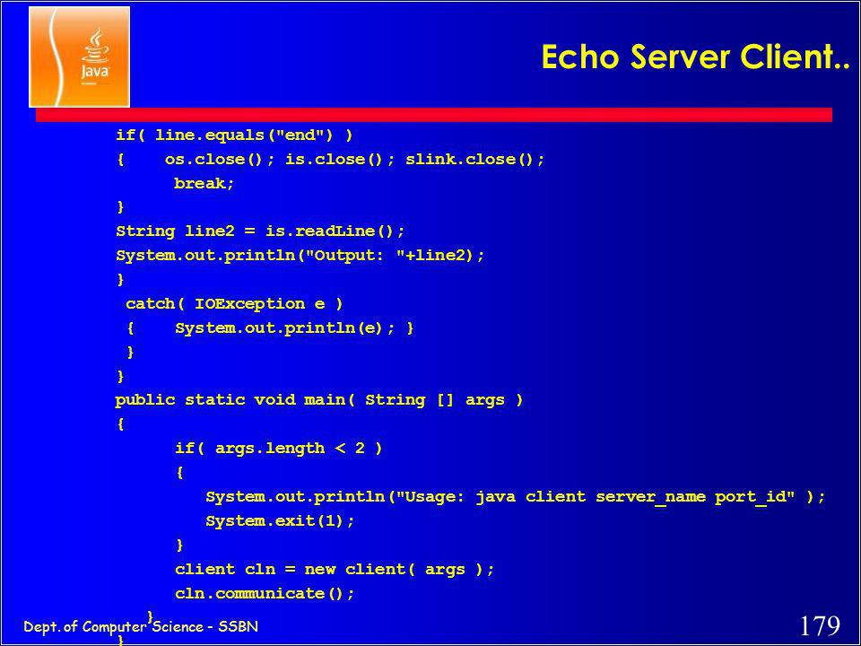 Echo Server Client.. if( line.equals( end ) )