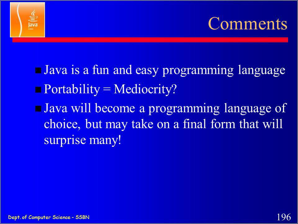 Comments Java is a fun and easy programming language