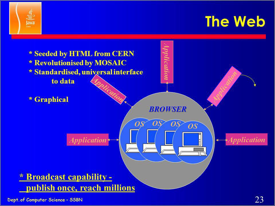 The Web * Broadcast capability - publish once, reach millions