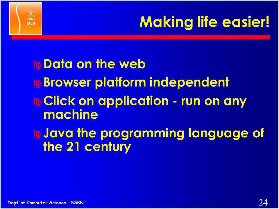 Making life easier! Data on the web Browser platform independent