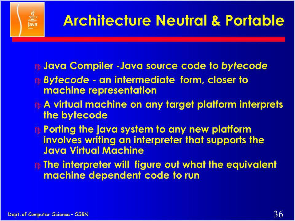 Architecture Neutral & Portable