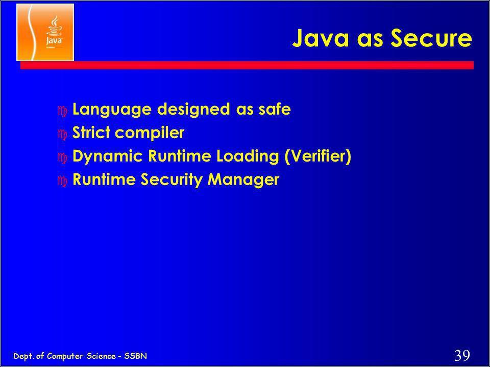 Java as Secure Language designed as safe Strict compiler