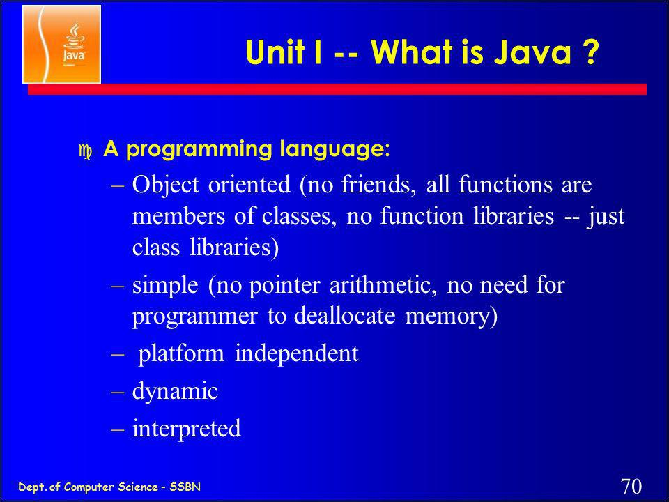 Unit I -- What is Java A programming language: