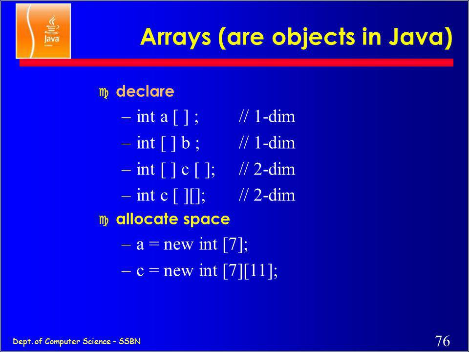 Arrays (are objects in Java)