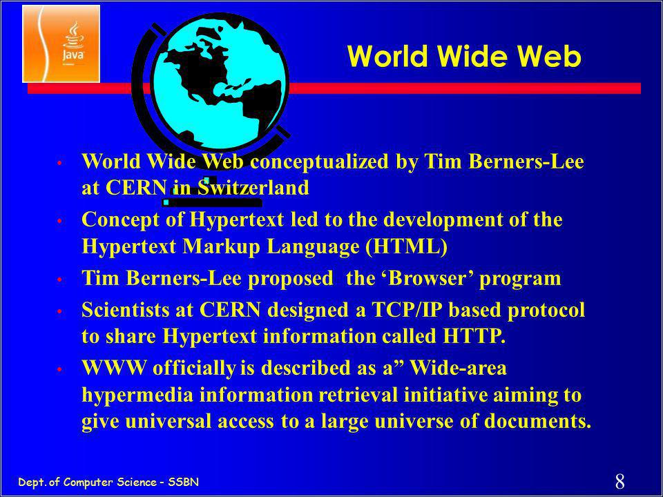 World Wide Web World Wide Web conceptualized by Tim Berners-Lee at CERN in Switzerland.