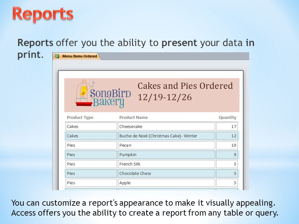 Reports Reports offer you the ability to present your data in print.