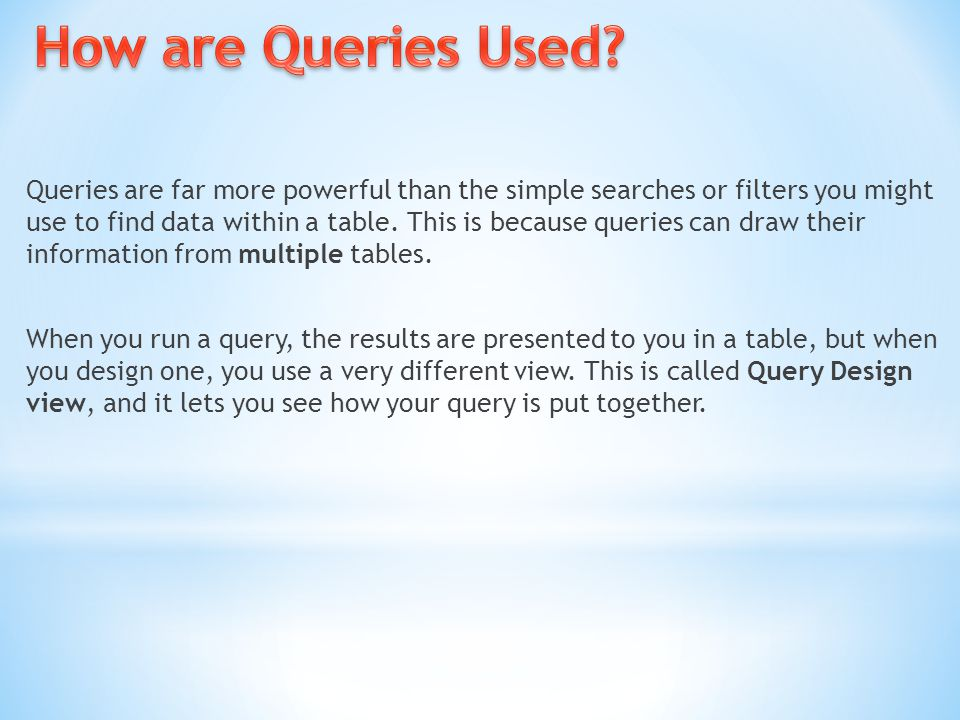 How are Queries Used