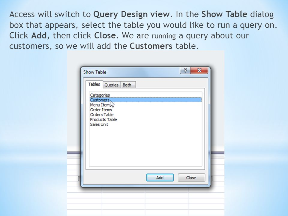 Access will switch to Query Design view