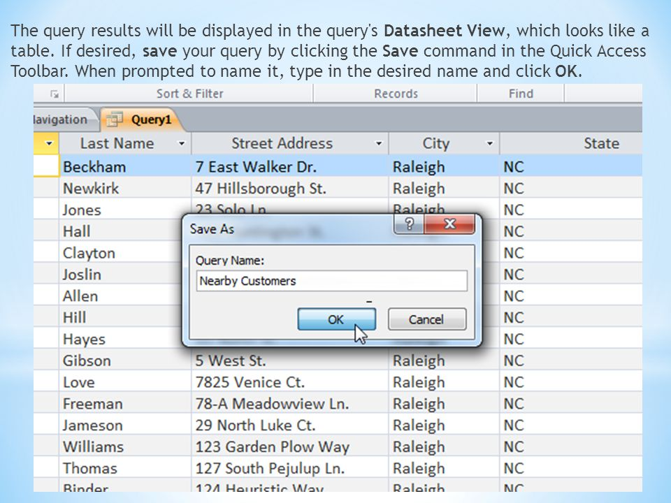 The query results will be displayed in the query s Datasheet View, which looks like a table.