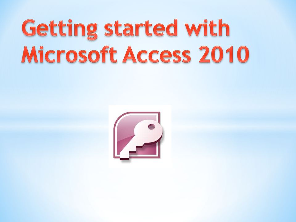 Getting started with Microsoft Access 2010