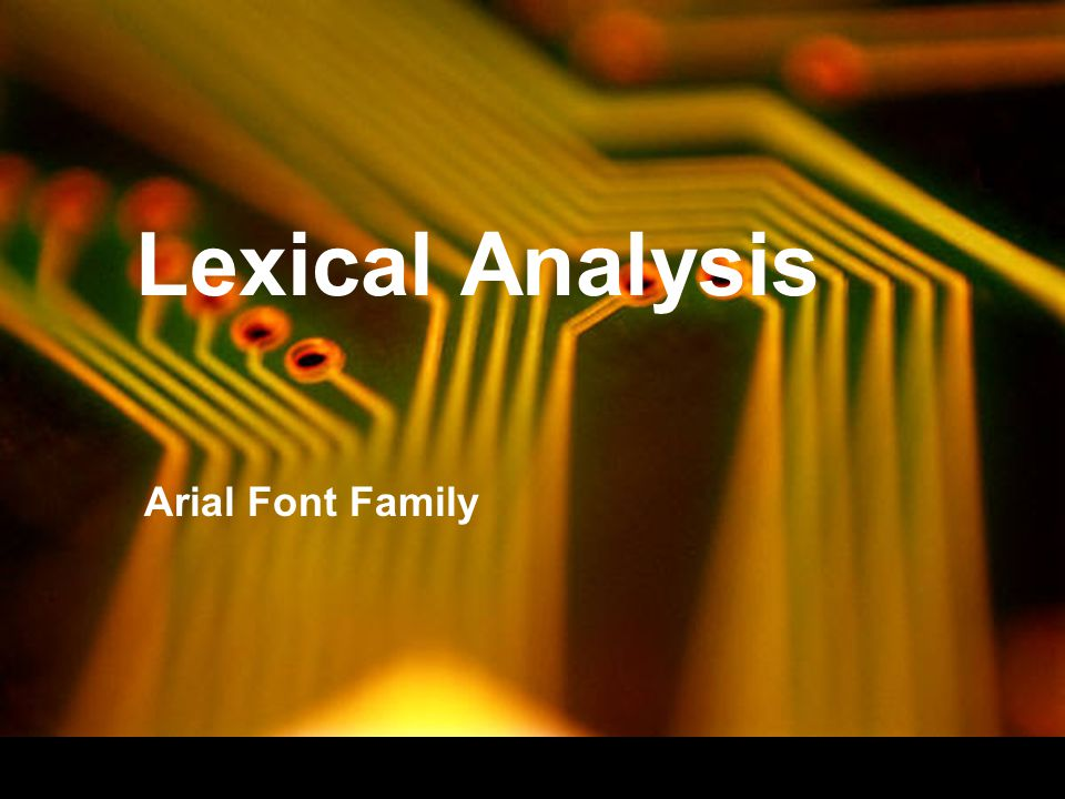 Lexical Analysis Arial Font Family