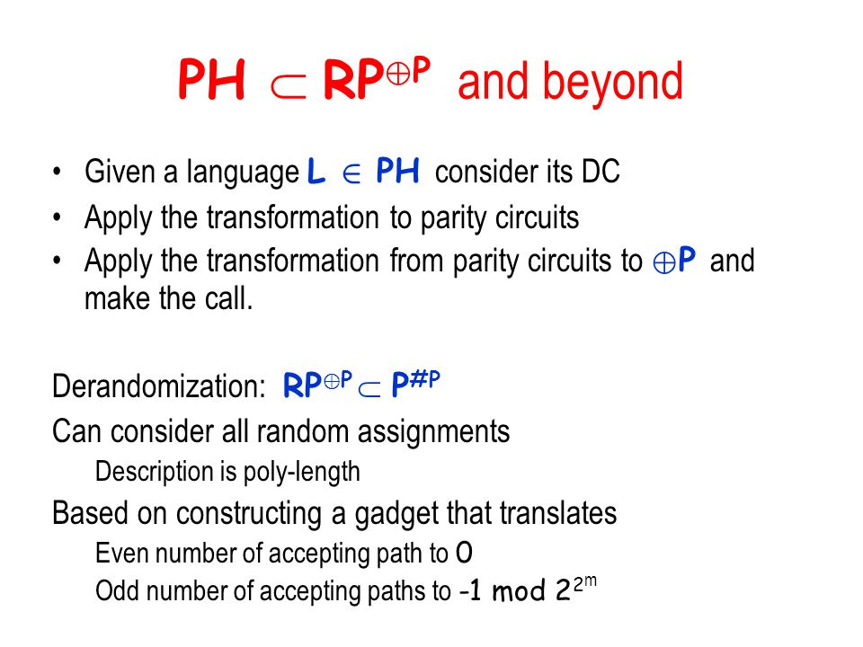 PH  RP©P and beyond Given a language L 2 PH consider its DC