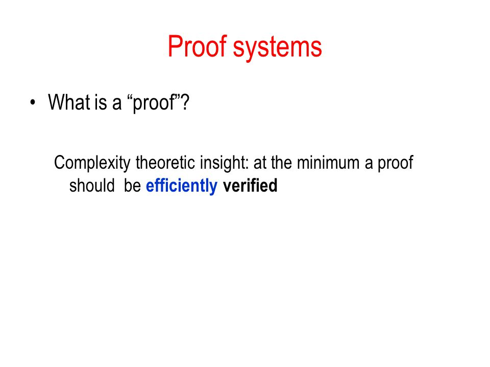 Proof systems What is a proof