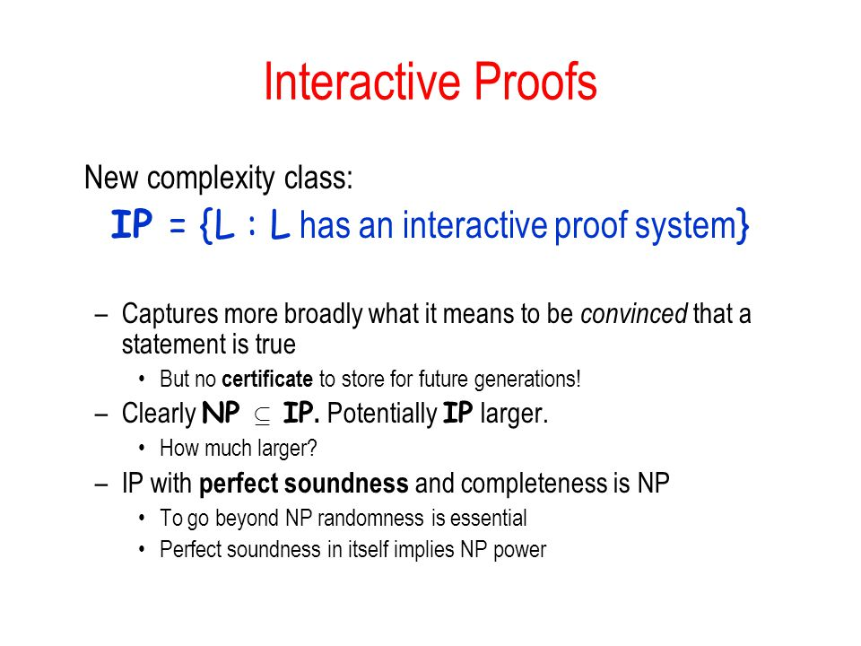 IP = {L : L has an interactive proof system}