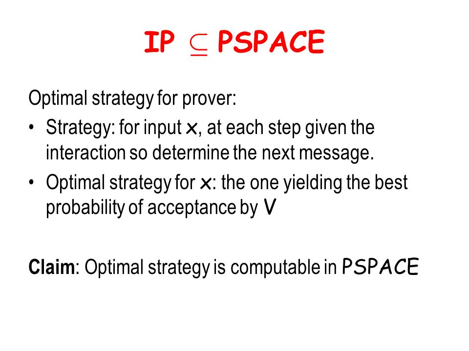 IP µ PSPACE Optimal strategy for prover: