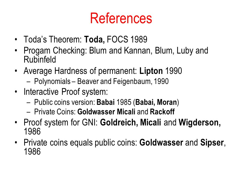 References Toda's Theorem: Toda, FOCS 1989