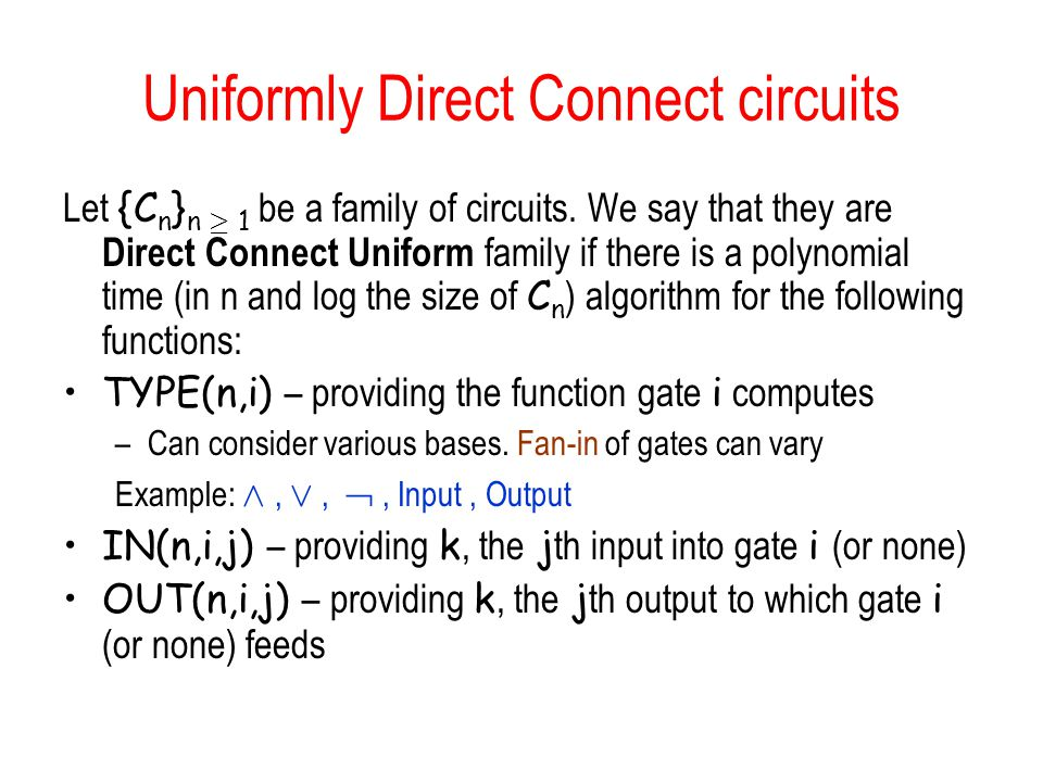 Uniformly Direct Connect circuits