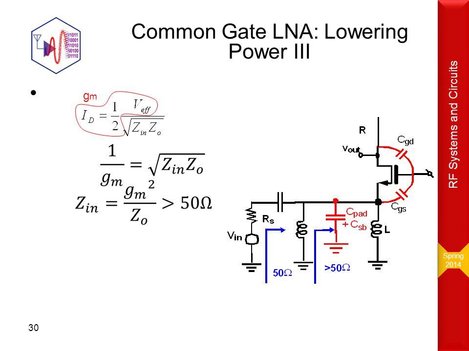 Common Gate LNA: Lowering Power III